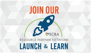 Join SCRA Launch & Learn Webinars